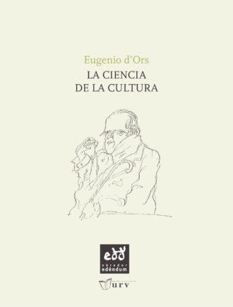 ESC03-La-ciencia-de-la-cultura-Eugeni-dOrs-Obrador-Edendum