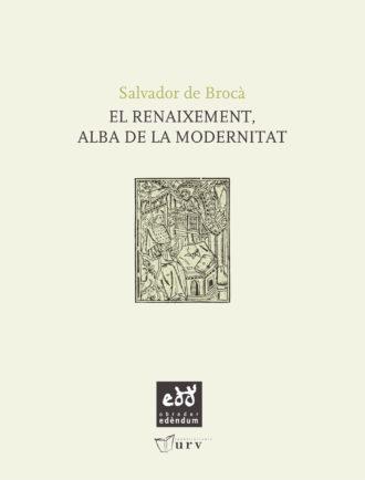 ESC04-El-Renaixement-alba-de-la-modernitat-Salvador-de-Broca-Obrador-Edendum