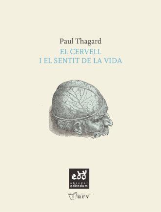 PUN04-El-cervell-i-el-sentit-de-la-vida-Paul-Thagard-Obrador-Edendum