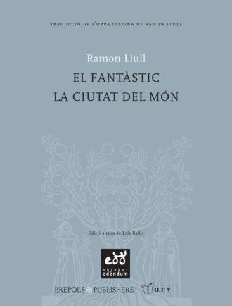 TRA02-El-fantastic-La-ciutat-del-mon-Ramon-Llull-Obrador-Edendum