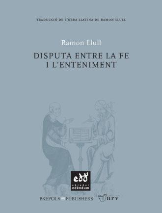 TRA03-Disputa-entre-la-fe-i-l-enteniment-Ramon-Llull-Obrador-Edendum