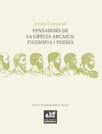 ESC07-Pensadors-de-la-Grecia-arcaica-Filosofia-i-poesia-Josep-Temporal-Obrador-Edendum