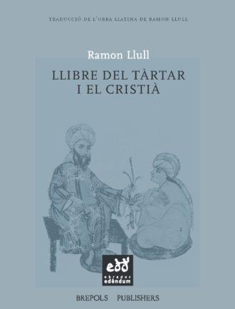 TRA04-Llibre-del-Tartar-i-el-Cristia-Ramon-Llull-Obrador-Edendum