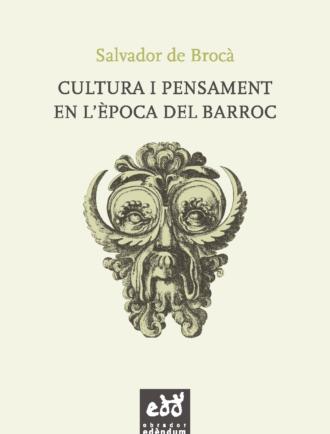 ESC09-Cultura-i-pensament-en-l-epoca-del-Barroc-Salvador-de-Broca-Obrador-Edendum
