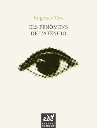 ESC11 Els fenòmens de l'atenció Eugeni d'Ors Obrador Edèndum