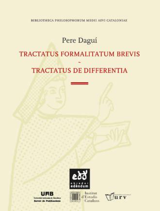 Pere Dagui Tractatus formalitatum brevis. Tractatus de differentia