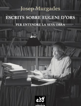 ESC13_Escrits-sobre-Eugeni-dOrs_Josep_Murgades_Obrador-Edendum_510x801