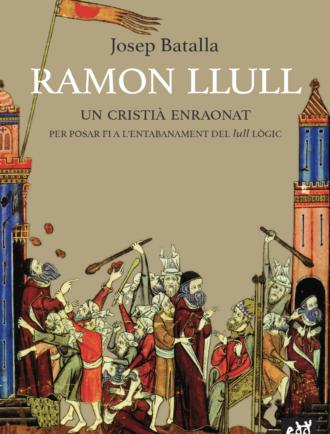 EXSCH9_Ramon-Llull-un-cristia-enraonat_Josep_Batalla_Obrador-Edendum